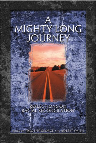 9780805418200: A Mighty Long Journey: Reflections on Racial Reconciliation