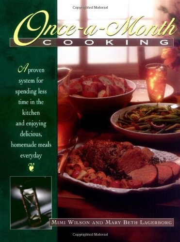 9780805418354: Once-A-Month Cooking: A Proven System for Spending Less Time in the Kitchen and Enjoying Delicious, Homemade Meals Everyday