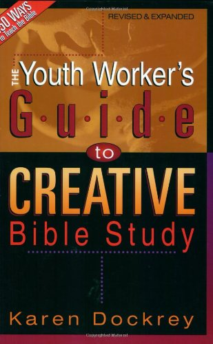 9780805418378: The Youth Worker's Guide to Creative Bible Study