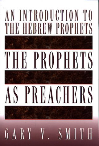 9780805418606: The Prophets as Preachers: An Introduction to the Hebrew Prophets