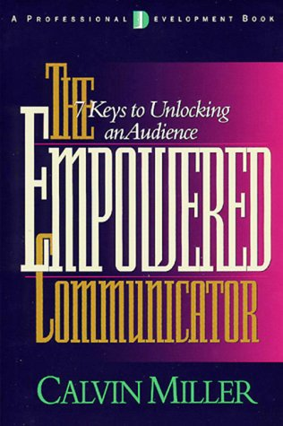 9780805418668: The Empowered Communicator: 7 Keys to Unlocking an Audience