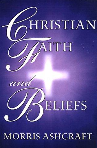 9780805418712: Christian Faith and Beliefs