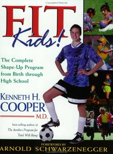 9780805418781: Fit Kids: The Complete Shape-Up Program from Birth Through High School