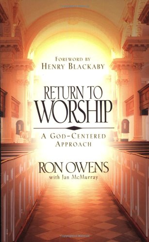 9780805418880: Return to Worship: A God-Centered Approach