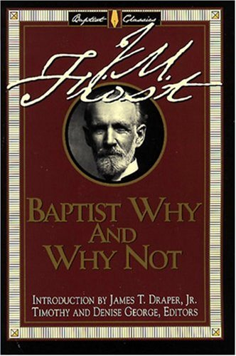 9780805418934: Baptist Why and Why Not (Library of Baptist Classics)