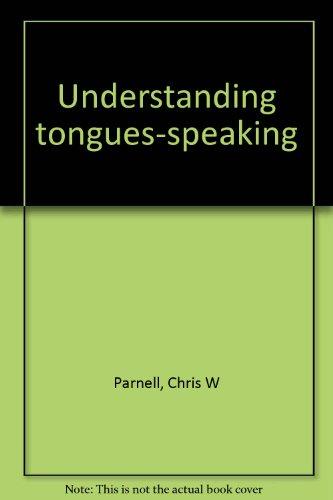9780805419160: Understanding tongues-speaking