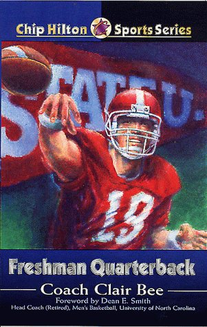 Freshman Quarterback (Chip Hilton Sports): Bee, Clair; Delany, Jim