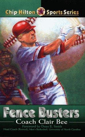 Fence Busters (Chip Hilton Sports): Bee, Clair; Gavitt,