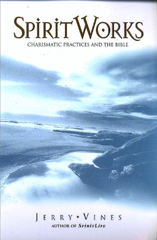 9780805419962: Spiritworks : Charismatic Practices and the Bible