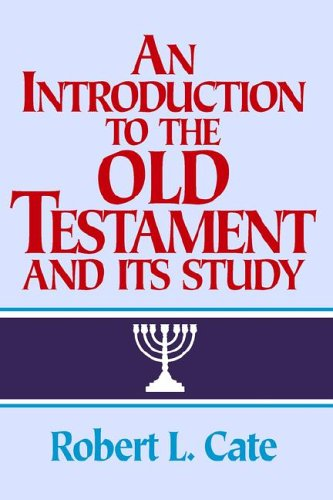 9780805419986: An Introduction to the Old Testament and Its Study