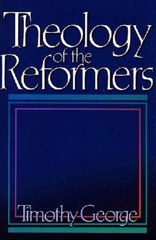 9780805420104: Theology of the Reformers