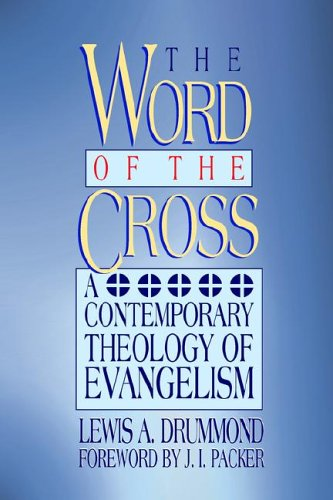 9780805420142: The Word of the Cross: A Contemporary Theology of Evangelism