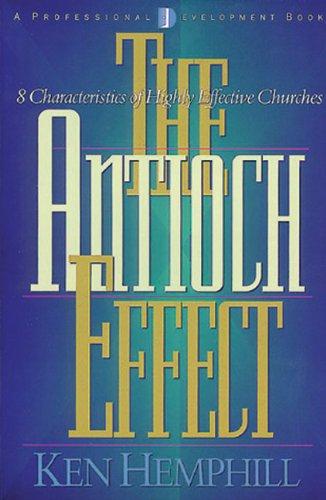 The Antioch Effect: 8 Characteristics of Highly Effective Churches: Hemphill, Ken