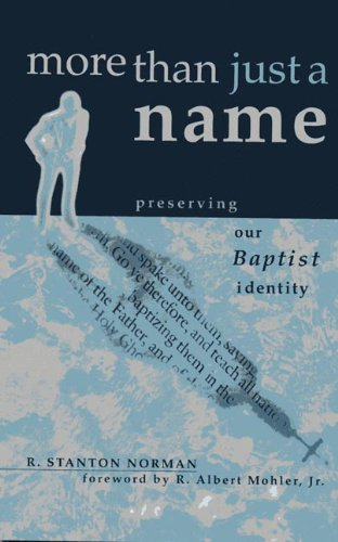 9780805420203: More Than Just a Name: Preserving Our Baptist Identity