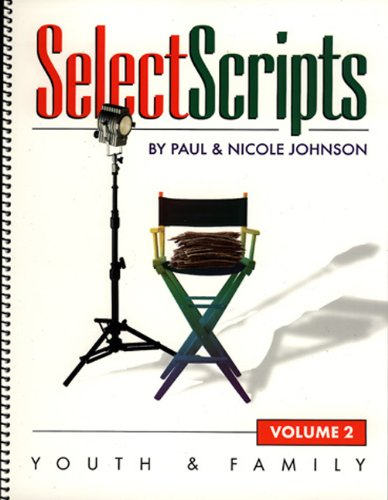 Select Scripts: Youth and Family (080542024X) by Johnson, Nicole; Johnson, Paul