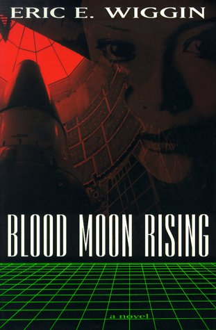 Blood Moon Rising: Wiggin, Eric E.