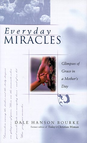 9780805420302: Everyday Miracles: Unexpected Blessings in a Mother's Day