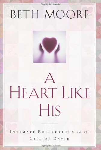 9780805420357: A Heart Like His: Intimate Reflections on the Life of David
