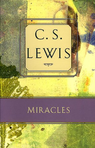 Miracles: A Preliminary Study: Lewis, C. S.