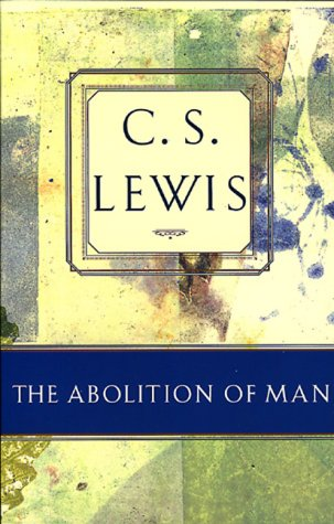 9780805420470: The Abolition of Man