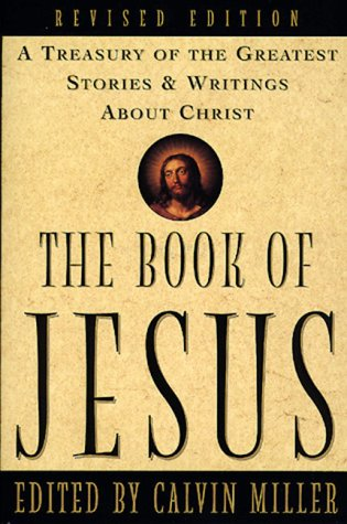 9780805420517: The Book of Jesus: A Treasury of the Greatest Stories and Writings About Christ