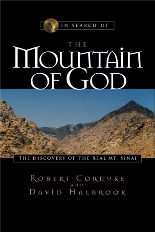 In Search of the Mountain of God: The Discovery of the Real Mt. Sinai: Robert Cornuke; David ...