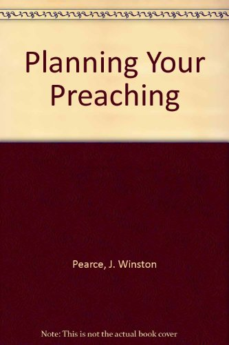 9780805421088: Planning Your Preaching
