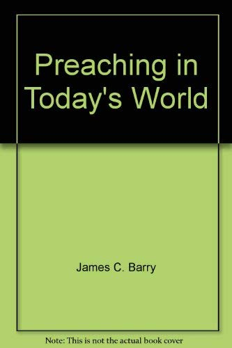 9780805421132: Preaching in today's world