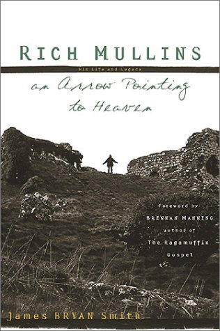 9780805421354: Rich Mullins: An Arrow Pointing to Heaven
