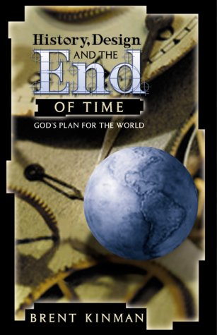History, Design and the End of Time: God's Plan for the World