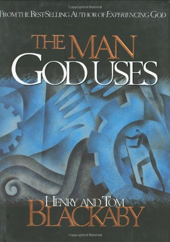 The Man God Uses (0805421459) by Blackaby, Henry T.; Blackaby, Tom