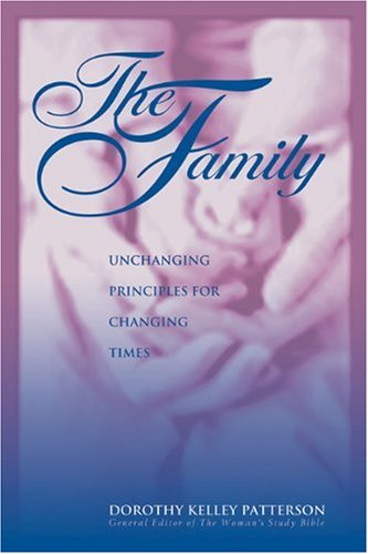 9780805421514: The Family: Unchanging Principles for Changing Times