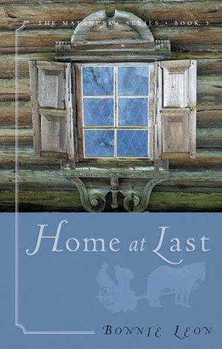 9780805421552: Home at Last (The Matanuska Series #3)