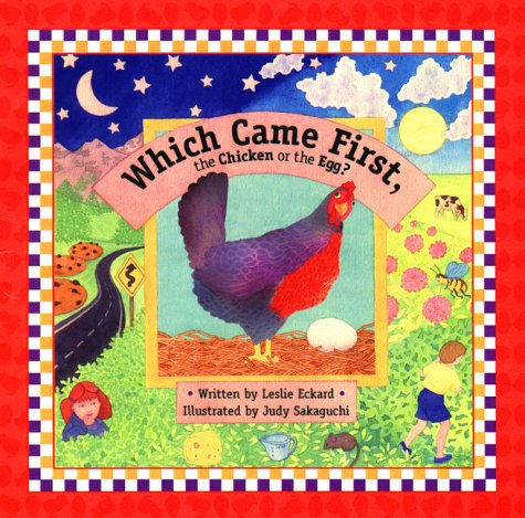 Which Came First, the Chicken or the: Leslie Eckard