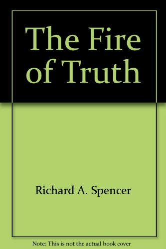 The Fire of Truth: Richard A. Spencer