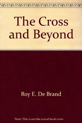 The cross and beyond: De Brand, Roy E