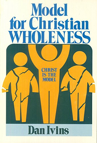 Model for Christian Wholeness: Ivins, Dan