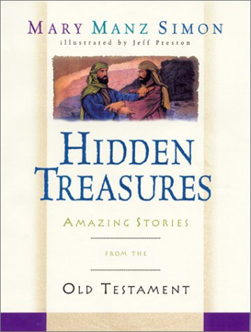 Hidden Treasures : Amazing Stories from the: Mary Manz Simon;