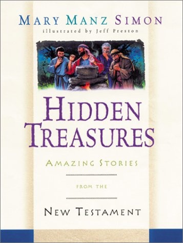 Hidden Treasures: Amazing Stories from the New: Mary Manz Simon