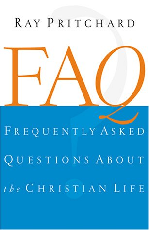 FAQ: Frequently Asked Questions About the Christian Life: Pritchard, Ray