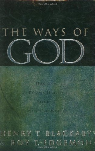 The Ways of God: Working Through Us to Reveal Himself to a Watching World (0805423737) by Henry T. Blackaby; Roy T. Edgemon