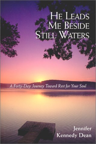 9780805423792: He Leads Me Beside Still Waters: A Forty-Day Journey Toward Rest for Your Soul