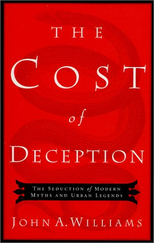9780805423815: The Cost of Deception: The Seduction of Modern Myths and Urban Legends