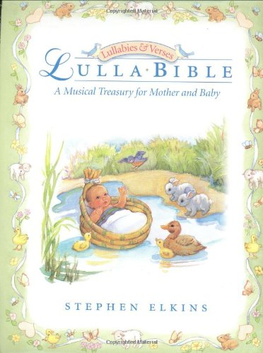 9780805423884: Lullabible: A Musical Treasury for Mother and Baby (Lullabies & Verses)
