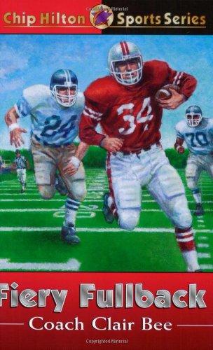 Fiery Fullback (Chip Hilton Sports Series #24): Bee, Clair