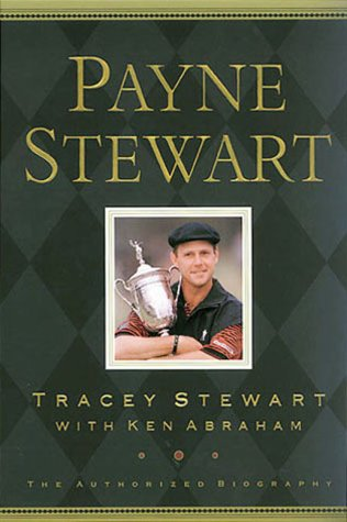 9780805423969: Payne Stewart: the Authorized Biography
