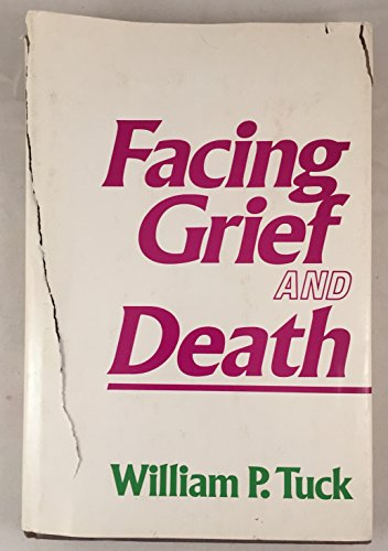 Facing grief and death (0805424091) by William Powell Tuck