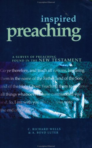 9780805424171: Inspired Preaching: A Survey of Preaching Found in the New Testament