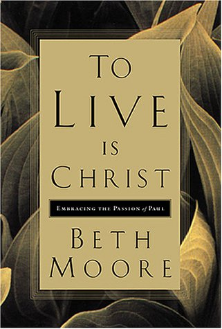 9780805424232: To Live Is Christ: Embracing the Passion of Paul