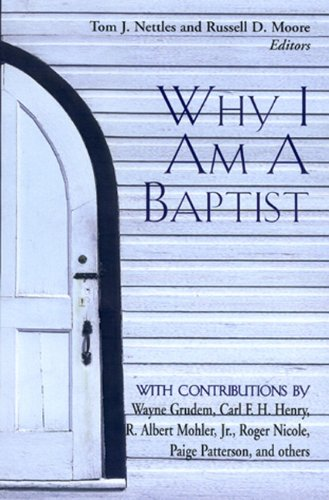 9780805424263: Why I Am a Baptist
